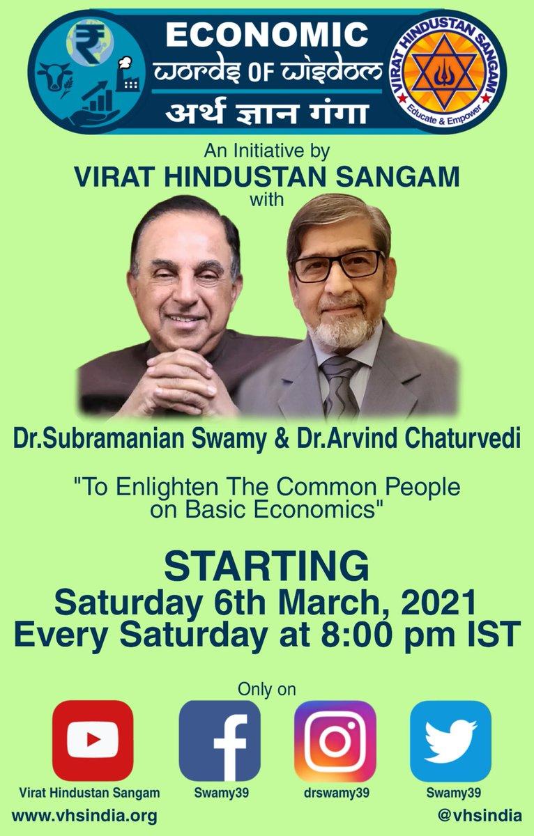 "NEW SERIES STARTING TONIGHT #EconomicWordsofWisdom #ArthGyanGanga with Dr.Subramanian @Swamy39 Ji & Prof. Dr.@ArvindChaturved Ji ""To Enlighten The Common People on Basic Economics""  LIVE Saturday 6th March, 2021 on @vhsindia & Dr.Swamy's Social Media Platforms.  @jagdishshetty"