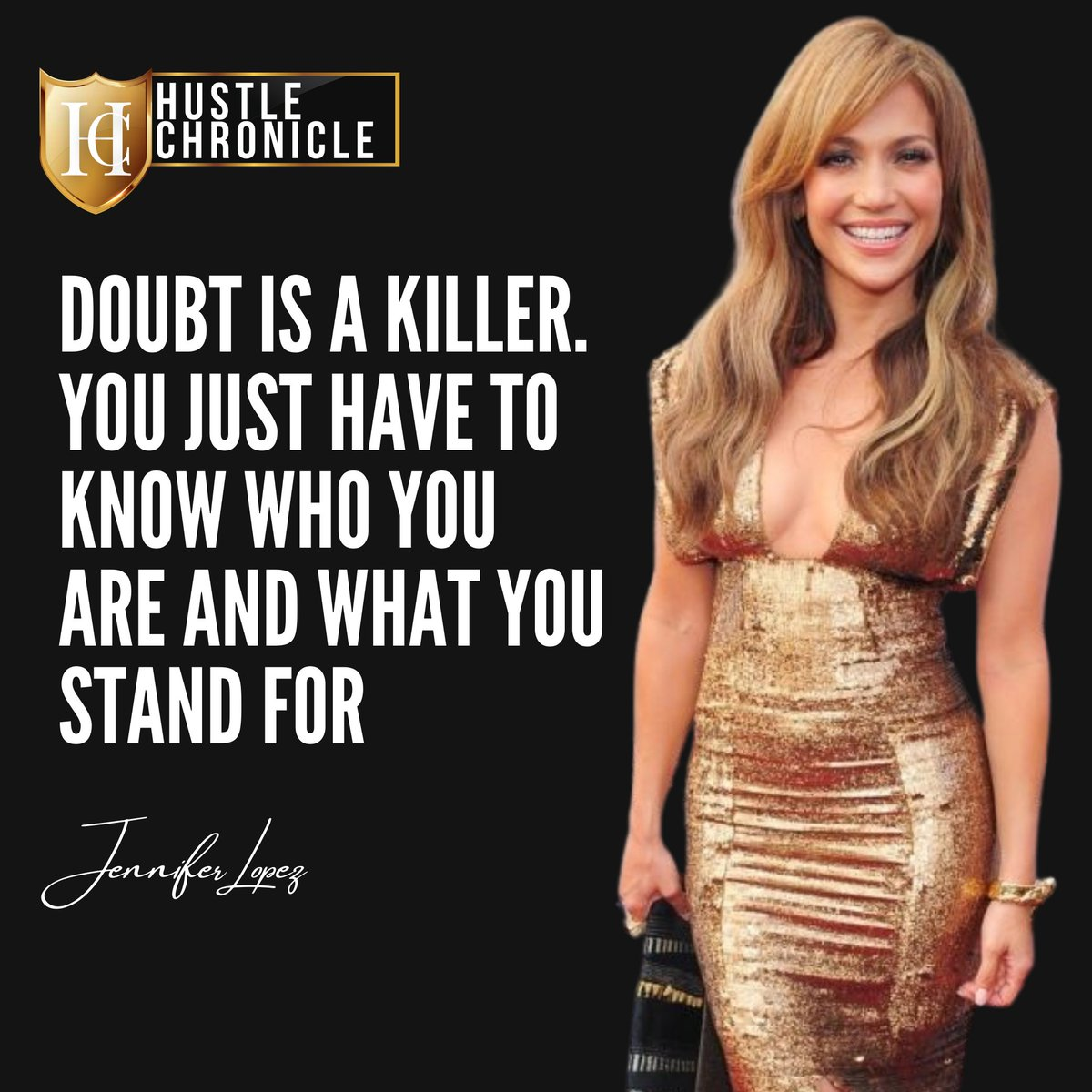 Doubt is a killer. you just have to know who you are and what you stand for #hustlechronicle #news #Motivation #motivational #QuoteOfTheDay #InspirationalQuotes#jenniferlopez #jlofashion #jenniferlopezforever