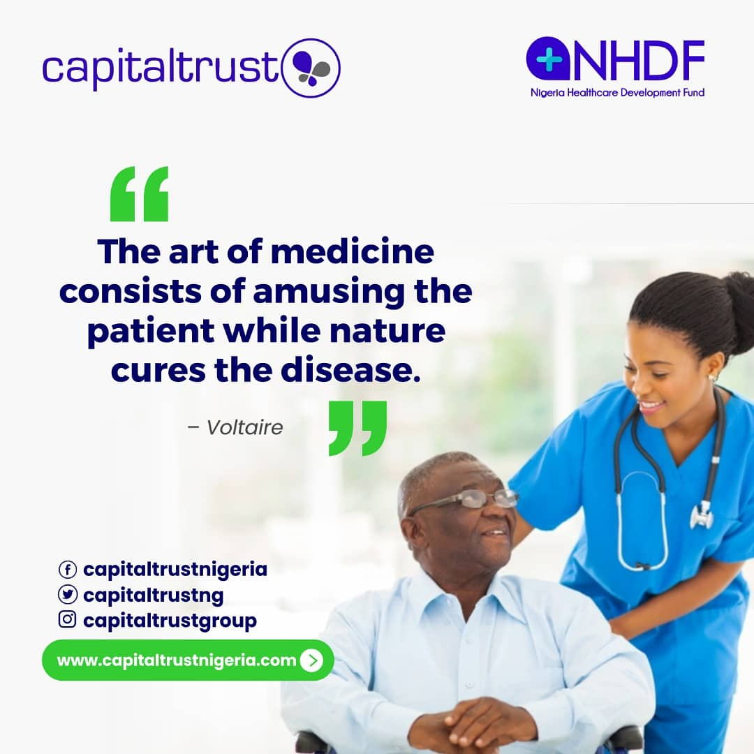 """The art of medicine consists of amusing the patient while nature cures the disease."" — Voltaire.  Live Healthy ... Stay Healthy!  #NHDF #Health #HealthTalk #Inspiration #StayHealthy #Investing #PrivateEquity #HealthcareFinance #Healthcare #CapitalTrustNigeria #CapitalTrust"