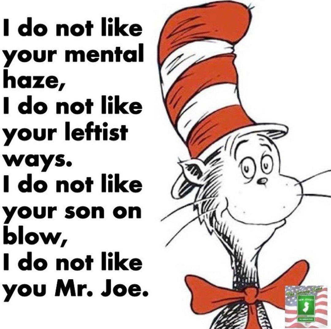 My fave Dr Seuss meme so far. 😂 And amen! #saynotodictatorship , #Bidenisnotmypresident,@John_barron_46 🗣️🇺🇲