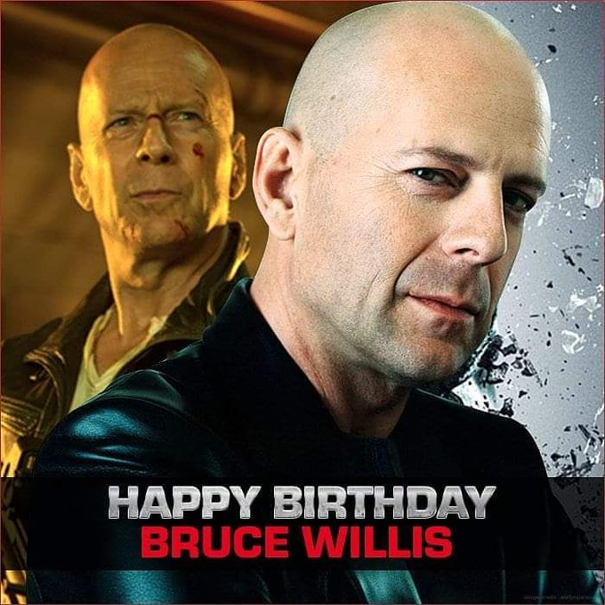 Happy Birthday! Bruce Willis