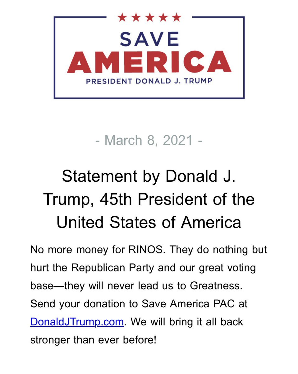 """INBOX: Trump releases statement saying: """"No more money for RINOS. They do nothing but hurt the Republican Party and our great voting base—they will never lead us to Greatness. Send your donation to Save America PAC..."""" and more."""