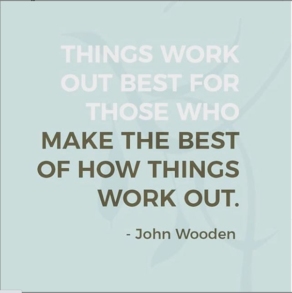 Things work out best for those who make the best of how things work out. ~ John Wooden  #structure #leadership #management #struggle #coaching #entrepreneur #leader #mentor #kindness  #strong #course #development #effectiveleaders #quoteoftheday #quote