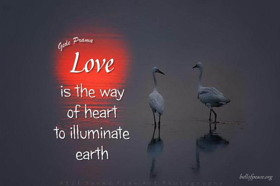 Love is... #Peace #gedeprama #bali #beauty #happy #healthy #holy #innerharmony #JoyTrain  Photo courtesy: Pinterest
