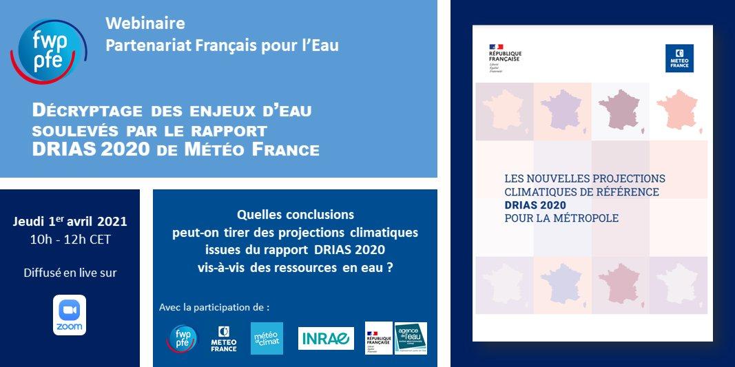 """PFE_FWP on Twitter: """"[Save the date] : Le @PFE_FWP vous invite à participer  au webinaire """"Décryptage des enjeux d'eau soulevés par le rapport DRIAS 2020  de Météo France"""". Jeudi 1er avril à"""