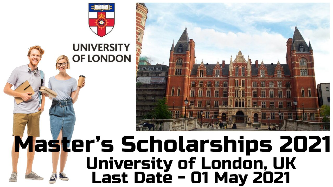 Master's Scholarships 2021 by University of London, UK