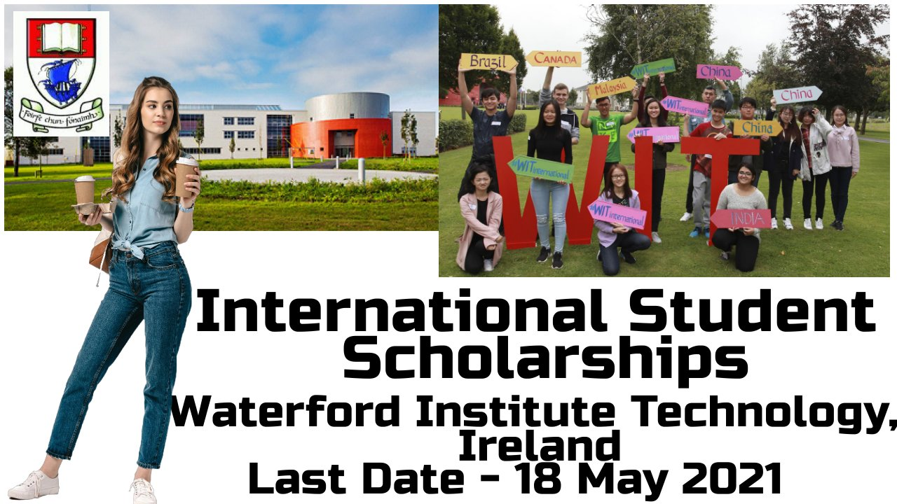 International Student Scholarships, Waterford Institute Technology, Ireland