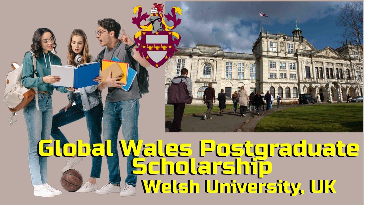 Global Wales Postgraduate Scholarship for Welsh University, UK