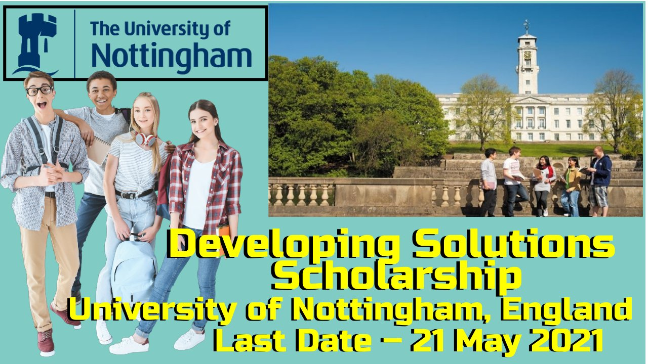 Developing Solutions Scholarship by University of Nottingham, England
