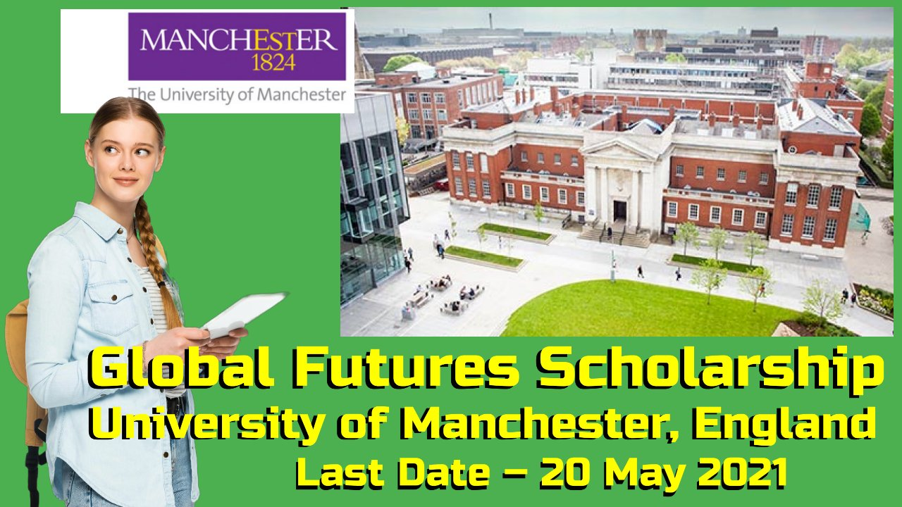 Global Futures Scholarship by The University of Manchester, England