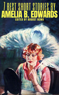 Cover of '7 Best Short Stories by Amelia B. Edwards'