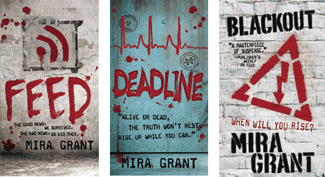 'Feed', 'Deadline' and 'Blackout' by Mira Grant