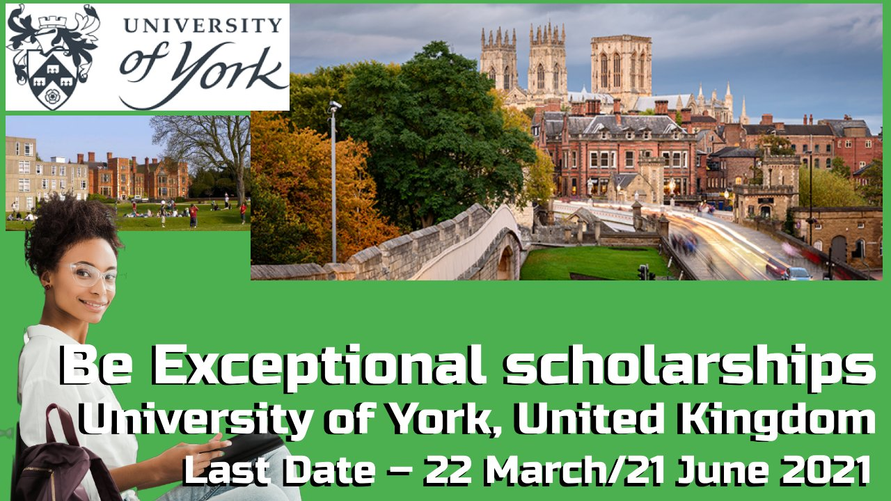 Be Exceptional scholarships at  University of York, United Kingdom