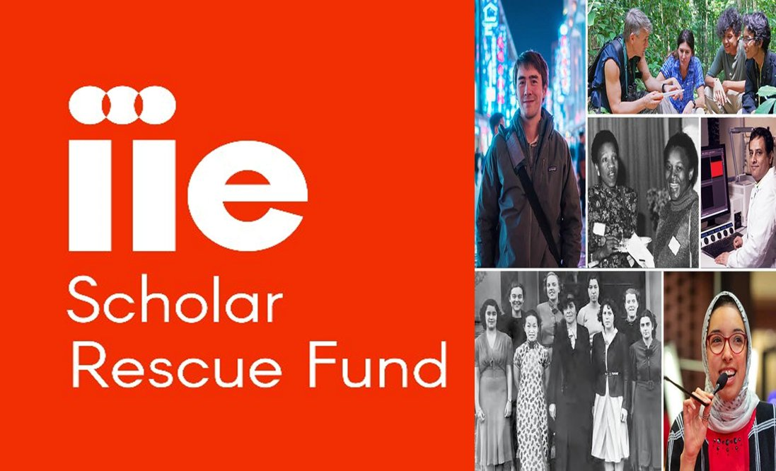 IIE Scholar Rescue Fund: Fellowships of ,000USD | Apply by 05 April 2021