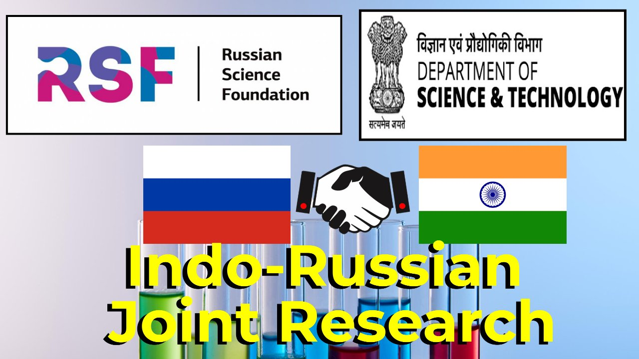 Indo-Russian Joint Research under DST & RSF: Call for Proposals | Apply by 20 June 2021