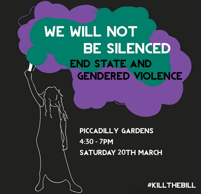 We will not be silenced. End state and gendered violence. Join us on Saturday 20th March at Piccadilly gardens at 4:30pm. #KillTheBill