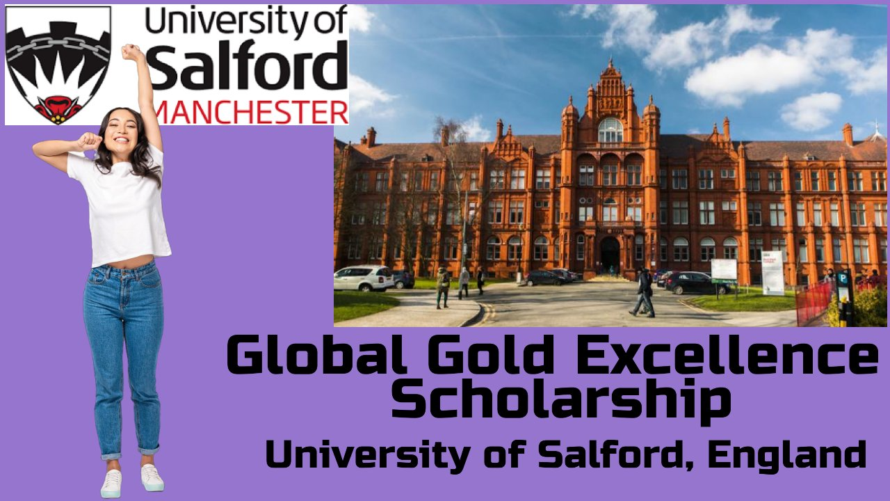 Global Gold Excellence Scholarship by University of Salford, England