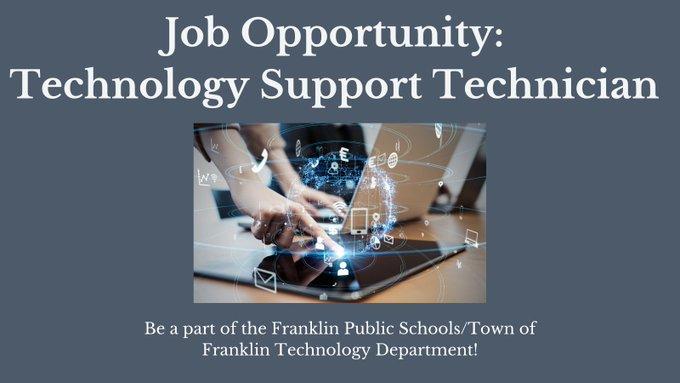 Franklin Public Schools, MA: now hiring a Technology Support Technician
