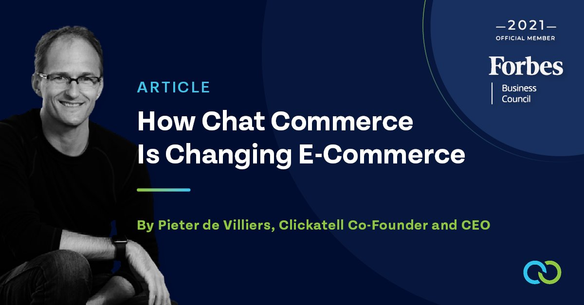 """Clickatell on Twitter: """"Want to know how to embrace commerce in #chat 🛒💬?  Read insights from @Clickatell's CEO and Co-Founder, Pieter de Villiers, on  @Forbes👉: https://t.co/z7rw00JqUZ #ChatCommerce #DigitalCommerce  #ConsumerExperience ..."""