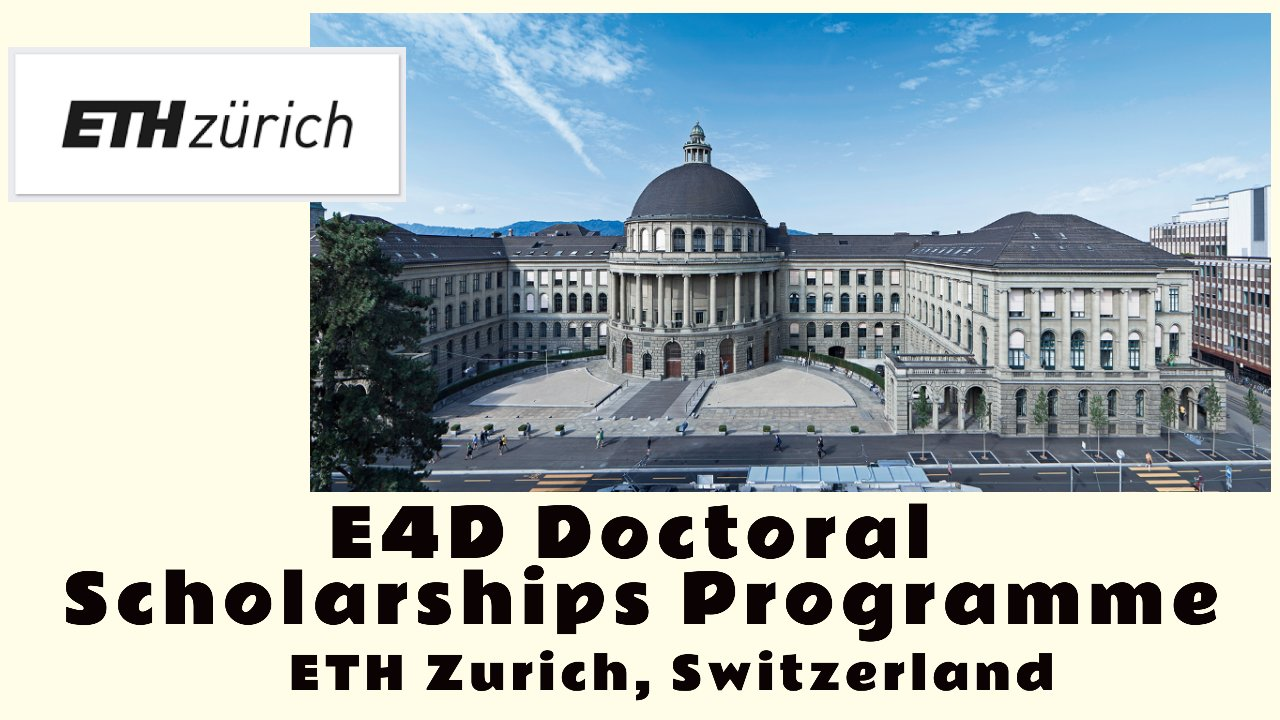E4D Doctoral Scholarships Programme at ETH Zurich, Switzerland, Europe