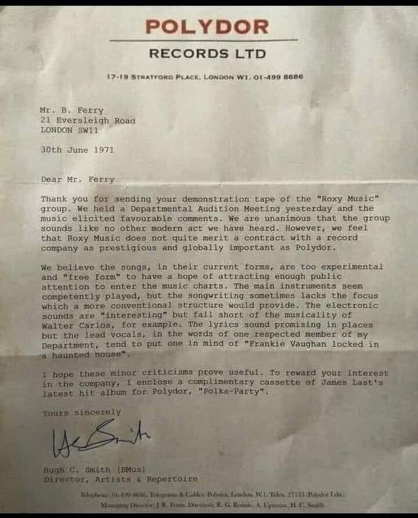 Hilariously this letter of rejection from Polydor Records to #RoxyMusic ( 50 years ago in 1971 ) is all over Twitter. It suggests #BryanFerry @bryanferry take some inspiration from James Last! Thank God, Chris Blackwell @IslandRecords @islandrecordsuk saw potential in the band!!