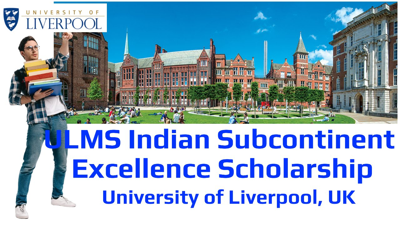 ULMS Indian Subcontinent Scholarship by University of Liverpool, UK