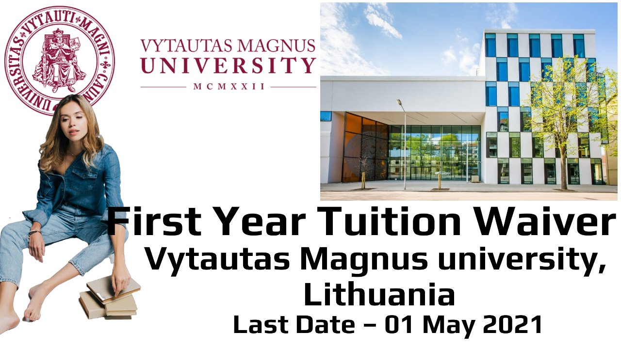 First Year Tuition Waiver by Vytautas Magnus university, Lithuania