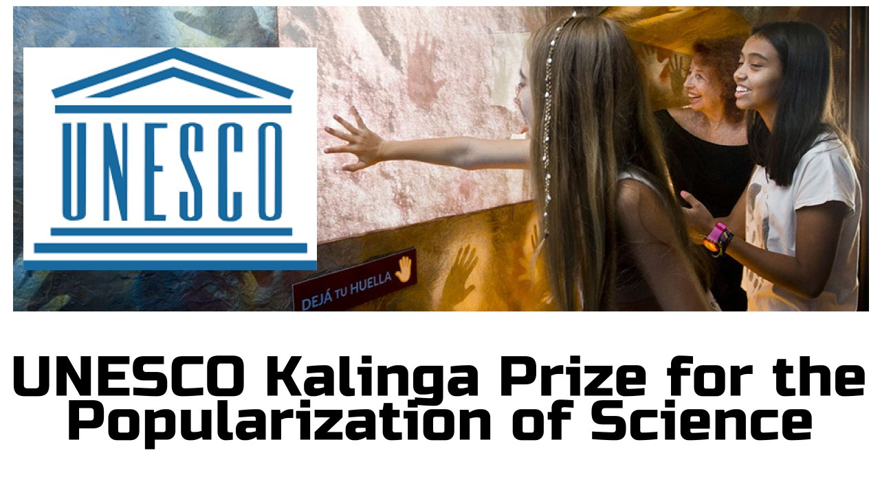 UNESCO Kalinga Prize for the Popularization of Science: Apply by 17 May 2021