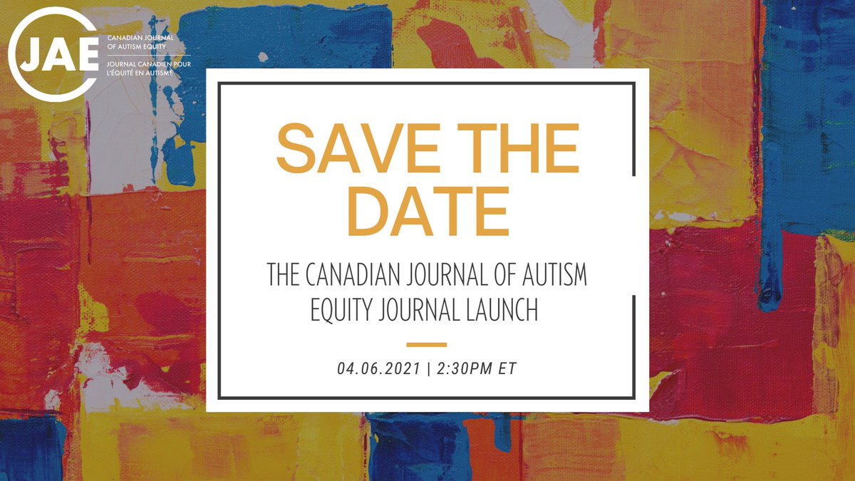 Save the Date, the Canadian Journal of Autism Equity Journal Launch. 04.06.2021 | 2:30PM ET. Text on white box on block oil painting.