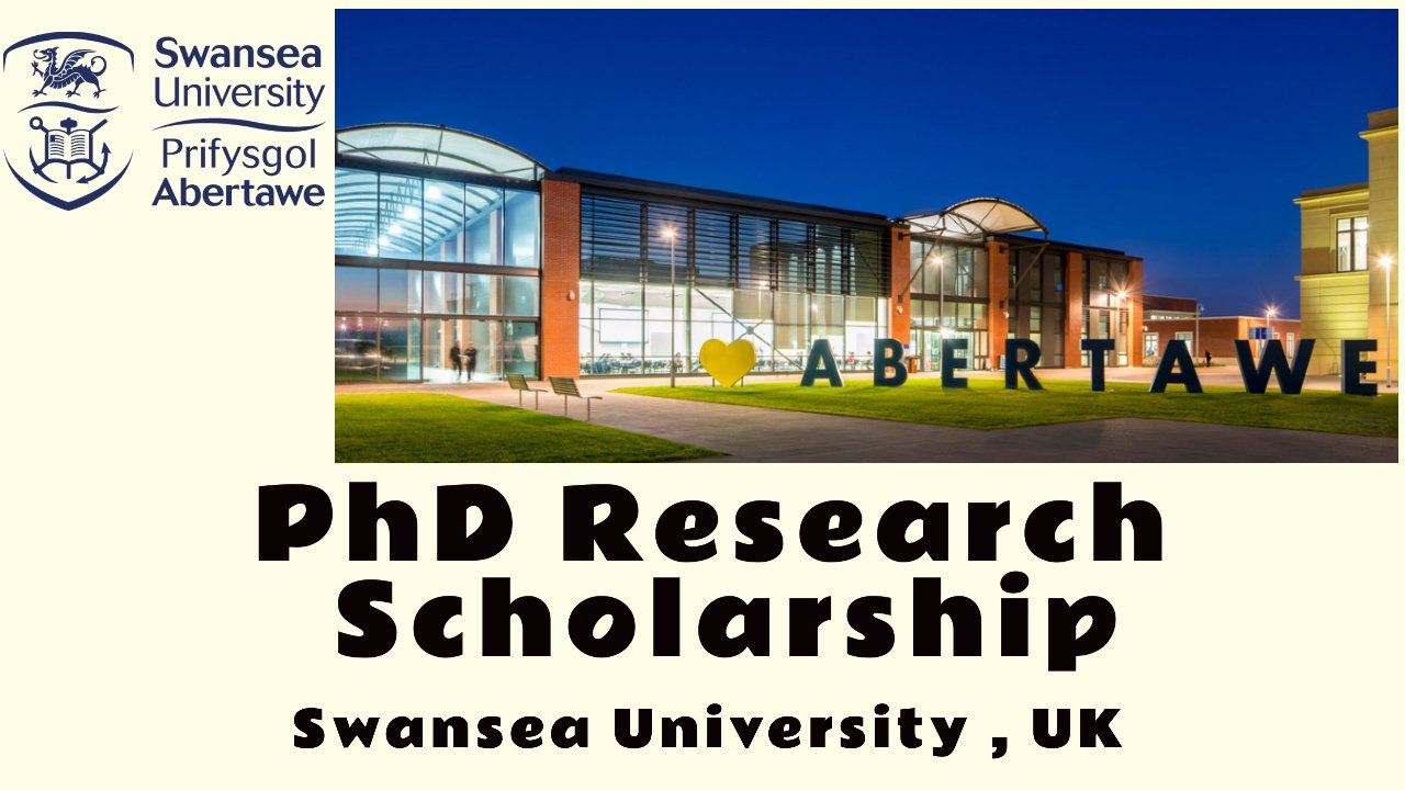 PhD Research Scholarship at Swansea University, United Kingdom