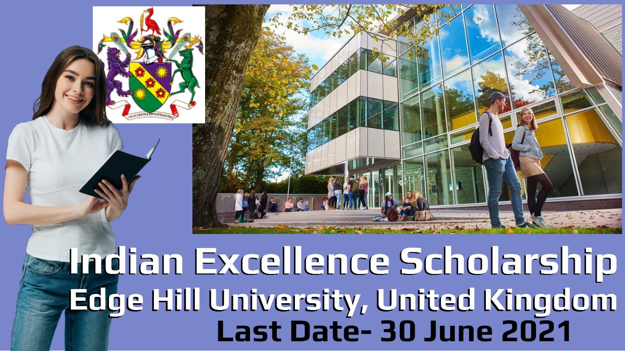 Indian Excellence Scholarship by  Edge Hill University, United Kingdom