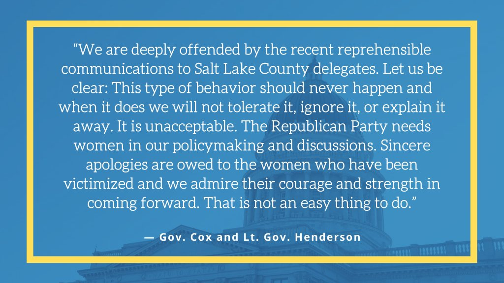 """White text on a blue background reads: """"We are deeply offended by the recent reprehensible communications to Salt Lake County delegates. Let us be clear: This type of behavior should never happen and when it does we will not tolerate it, ignore it, or explain it away. It is unacceptable. The Republican Party needs women in our policymaking and discussions. Sincere apologies are owed to the women who have been victimized and we admire their courage and strength in coming forward. That is not an easy thing to do."""""""