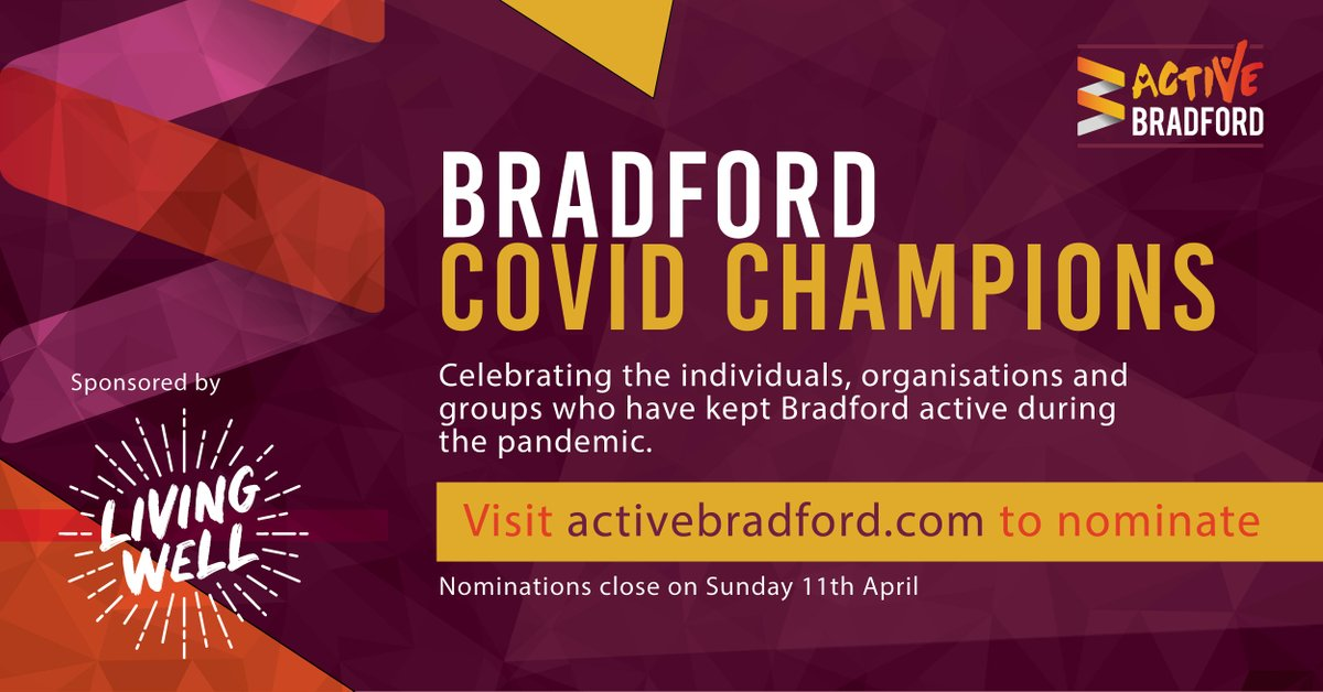 Just two weeks to go to nominate an @Active_Bradford #CovidChampion.   Do you know a person, group, organisation or school who deserve a 'thank-you' for keeping #Bradford active during the pandemic? Nominate at https://t.co/qNMBx2cwn1 @MyLivingWell1