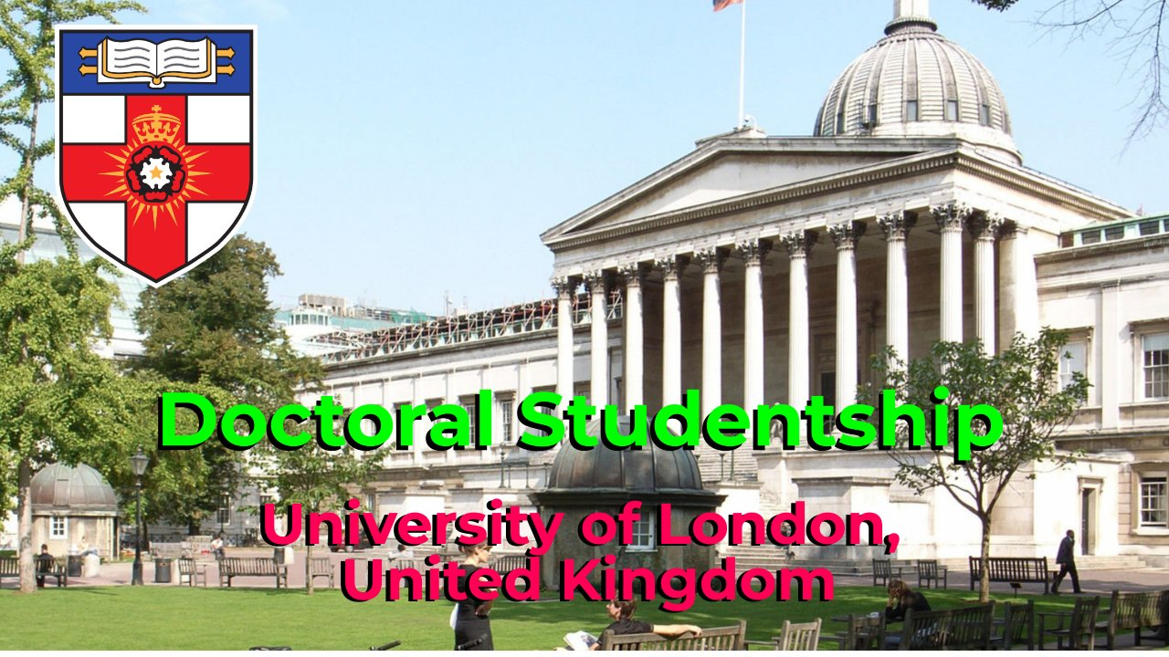 Doctoral Studentship 2021 by University of London, United Kingdom