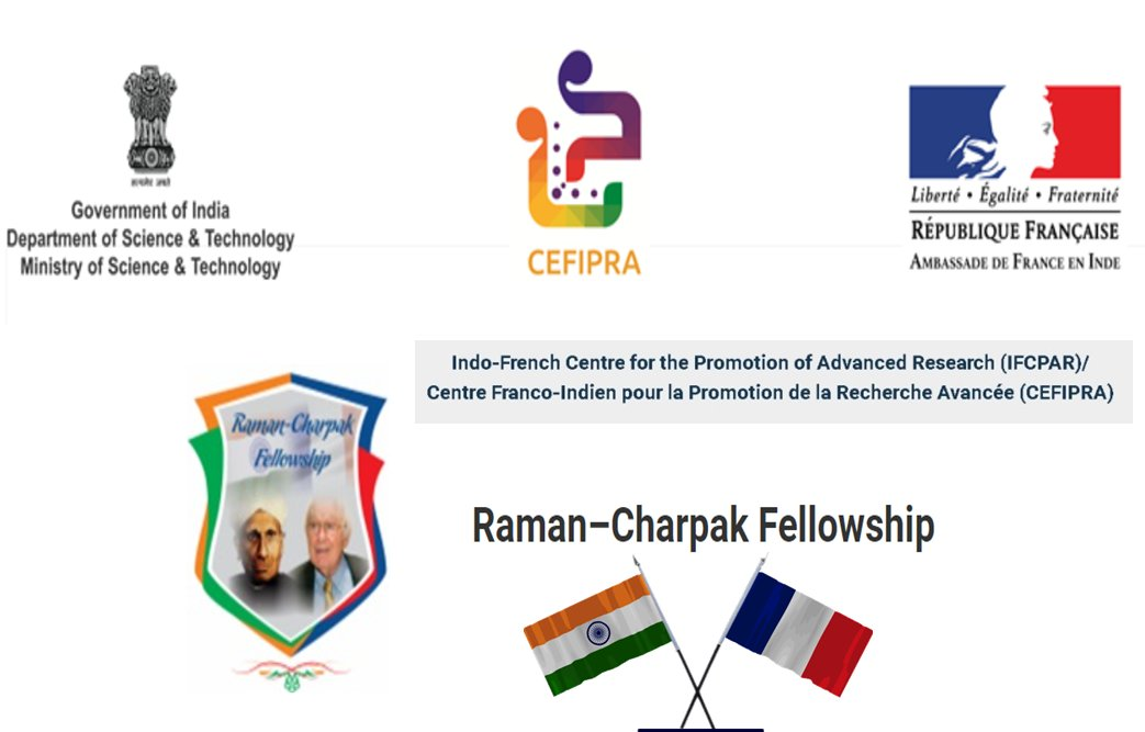 Raman–Charpak Fellowship by Indo French Centre (IFCPAR/CEFIPRA)
