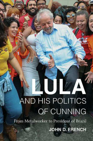Congratulations John D. French! LULA AND HIS POLITICS OF CUNNING won the Sergio Buarque de Holanda Prize for the best book in social sciences from @lasabrasil. @UNC_Press   Learn more about the book here: https://t.co/qm8PN6pBNQ