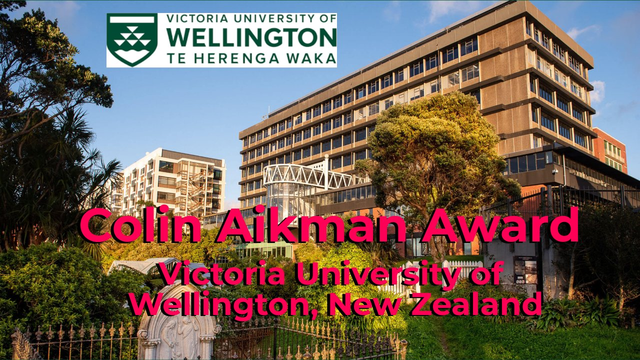 Colin Aikman Award by Victoria University of Wellington, New Zealand