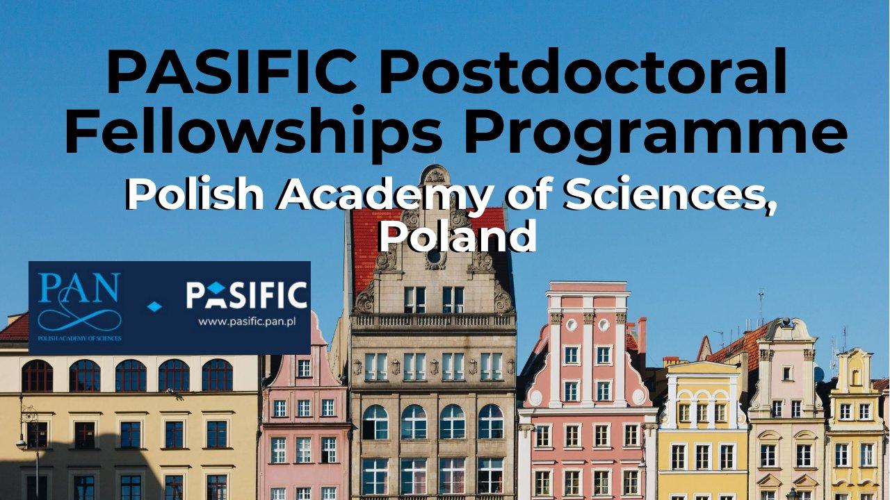 PASIFIC Postdoctoral Fellowships Programme: Polish Academy of Sciences, Poland