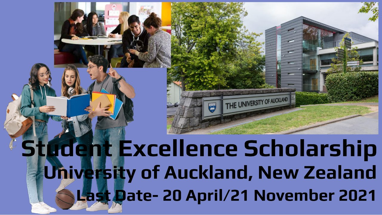 Student Excellence Scholarship by University of Auckland, New Zealand