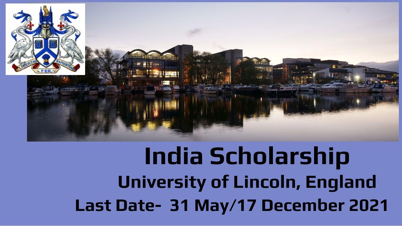 India Scholarship – Postgraduate 2021/22 by University of Lincoln, England