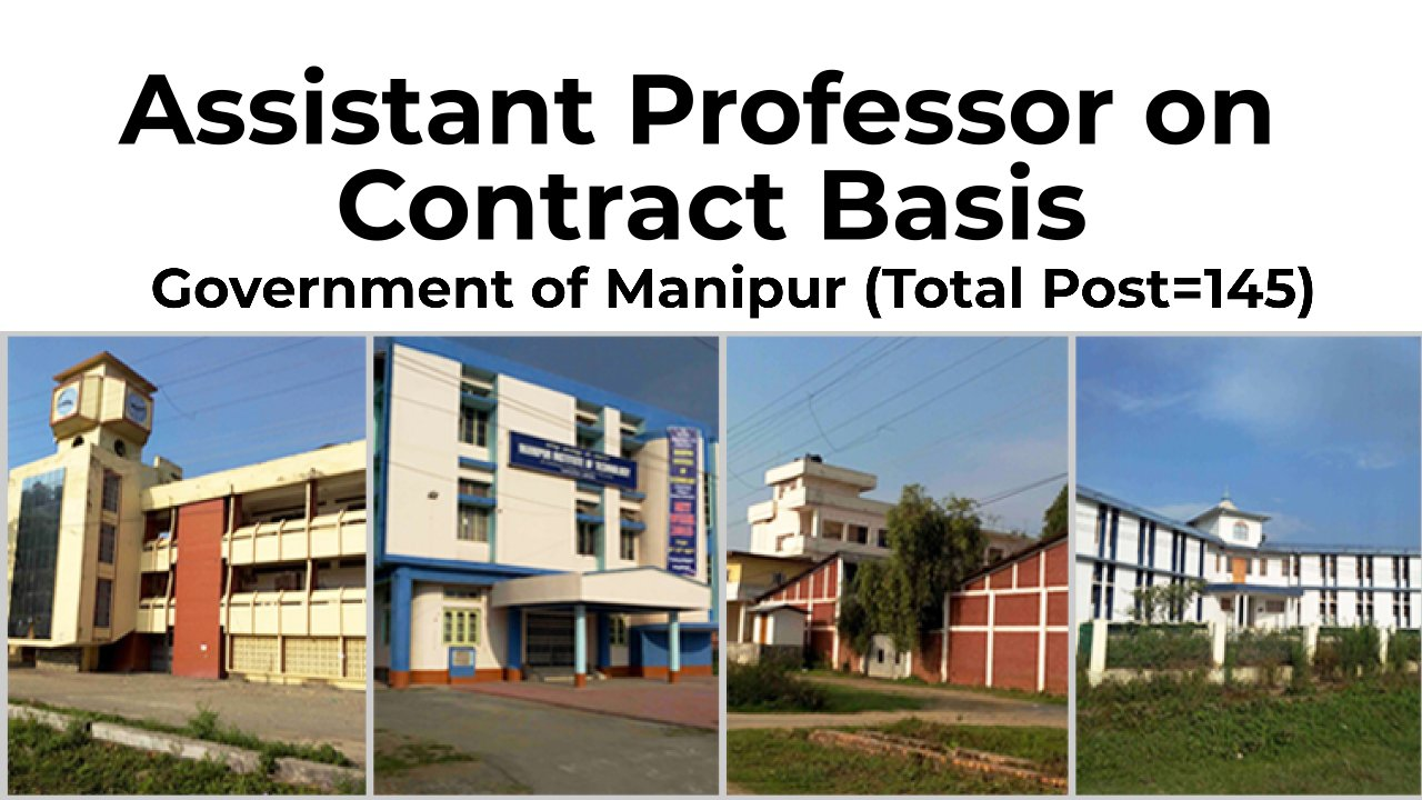 Assistant Professor on Contract Basis, Government of Manipur (Total Post=145)