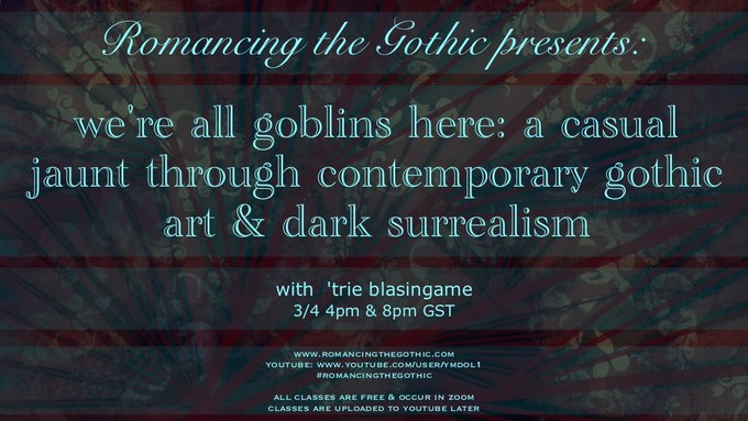 'We're all Goblins here: A Casual Jaunt Through Contemporary Gothic Art and Dark Surrealism'