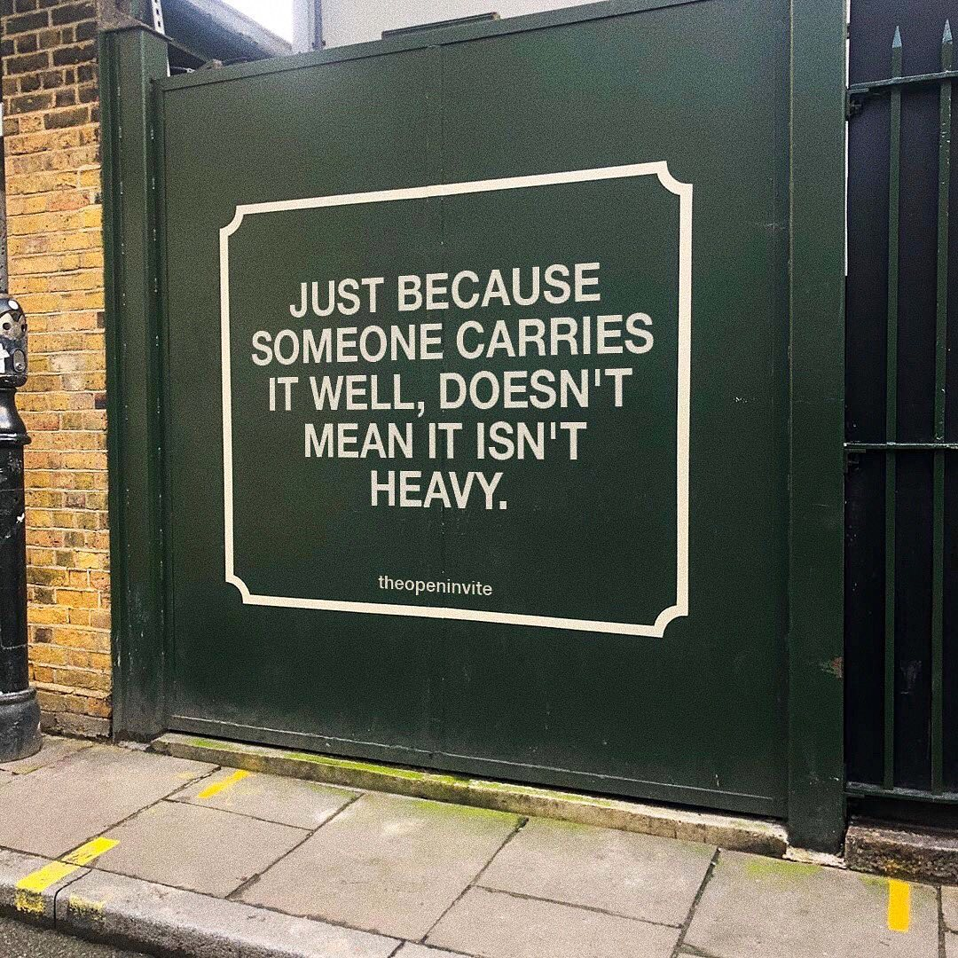 be kind - everyone is carrying something