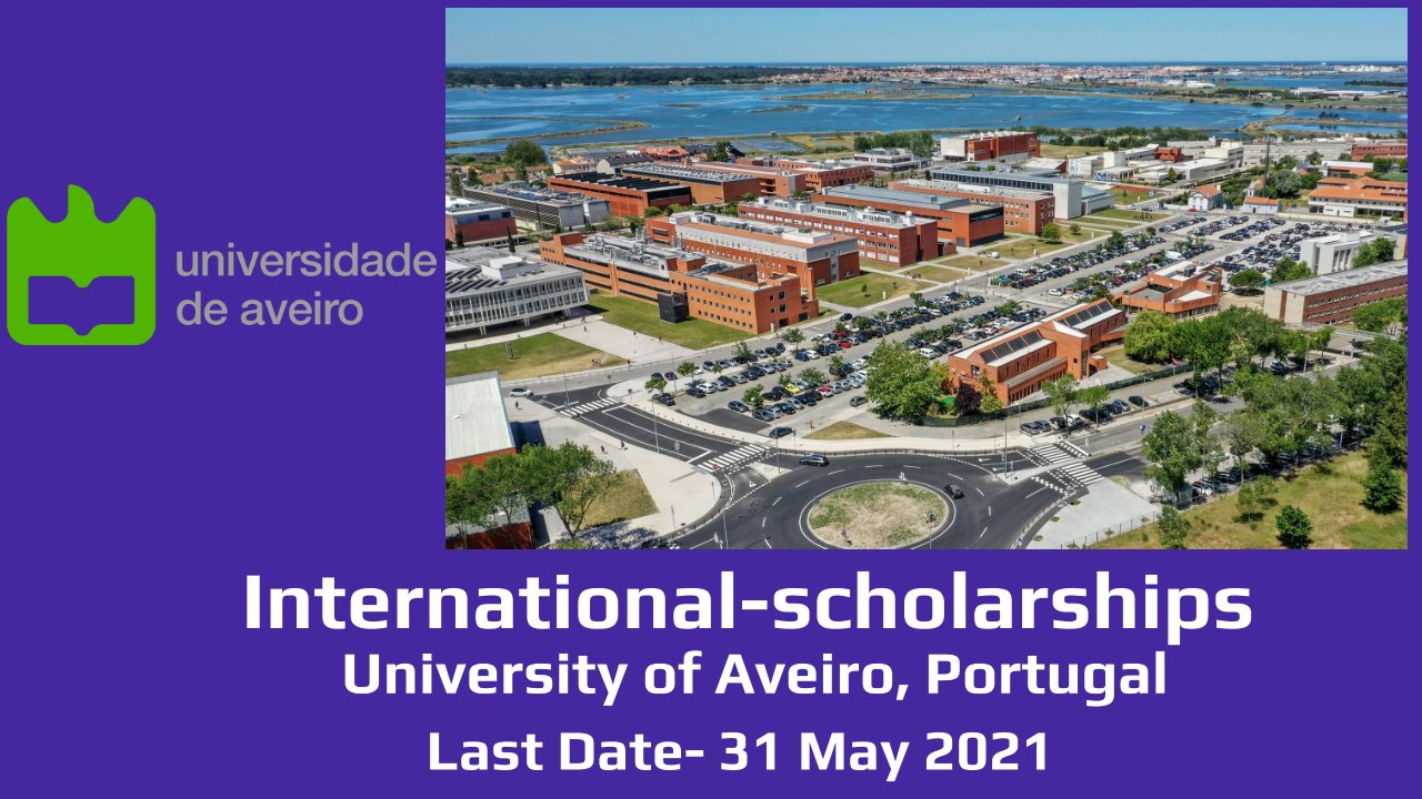 University of AveiroInternational-scholarships 2021/2022, Portugal