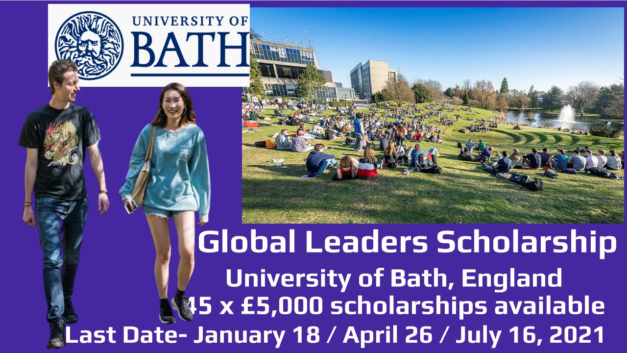 Global Leaders Scholarship by University of Bath, England, Total No. =45