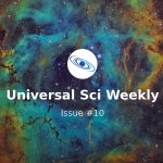 Image for the Tweet beginning: Universal Sci weekly - Issue