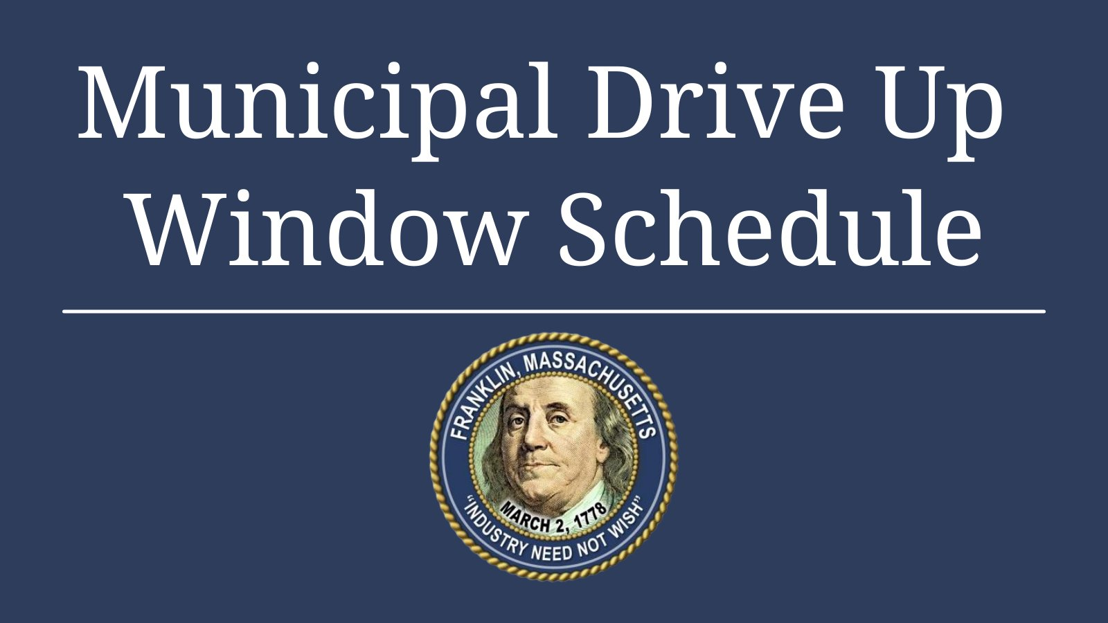 Town of Franklin, MA: drive up window closed on Wednesday, Apr 21 - come into the lobby