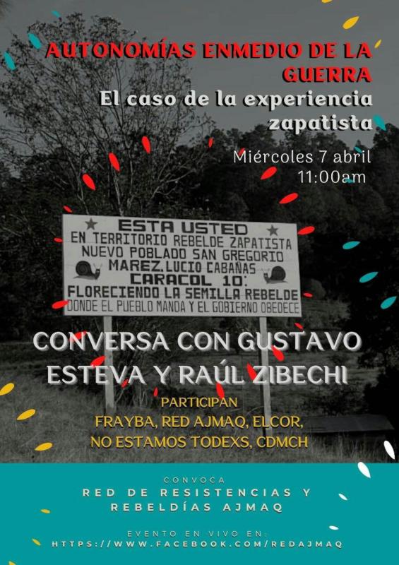 """Red de Resistencia y Rebeldía AJMAQ on Twitter: """"Autonomías en medio de la  guerra. El caso de la experiencia zapatista. Conversatorio con Gustavo  Esteva y Raúl Zibechi. Participan: Frayba, Red Ajmaq, ELCOR,"""