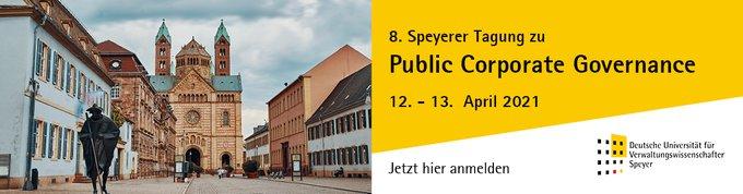 VERANSTALTUNGSEMPFEHLUNGEN:8. Speyerer Tagung zu Public Corporate Governance | 12. bis 13. April....