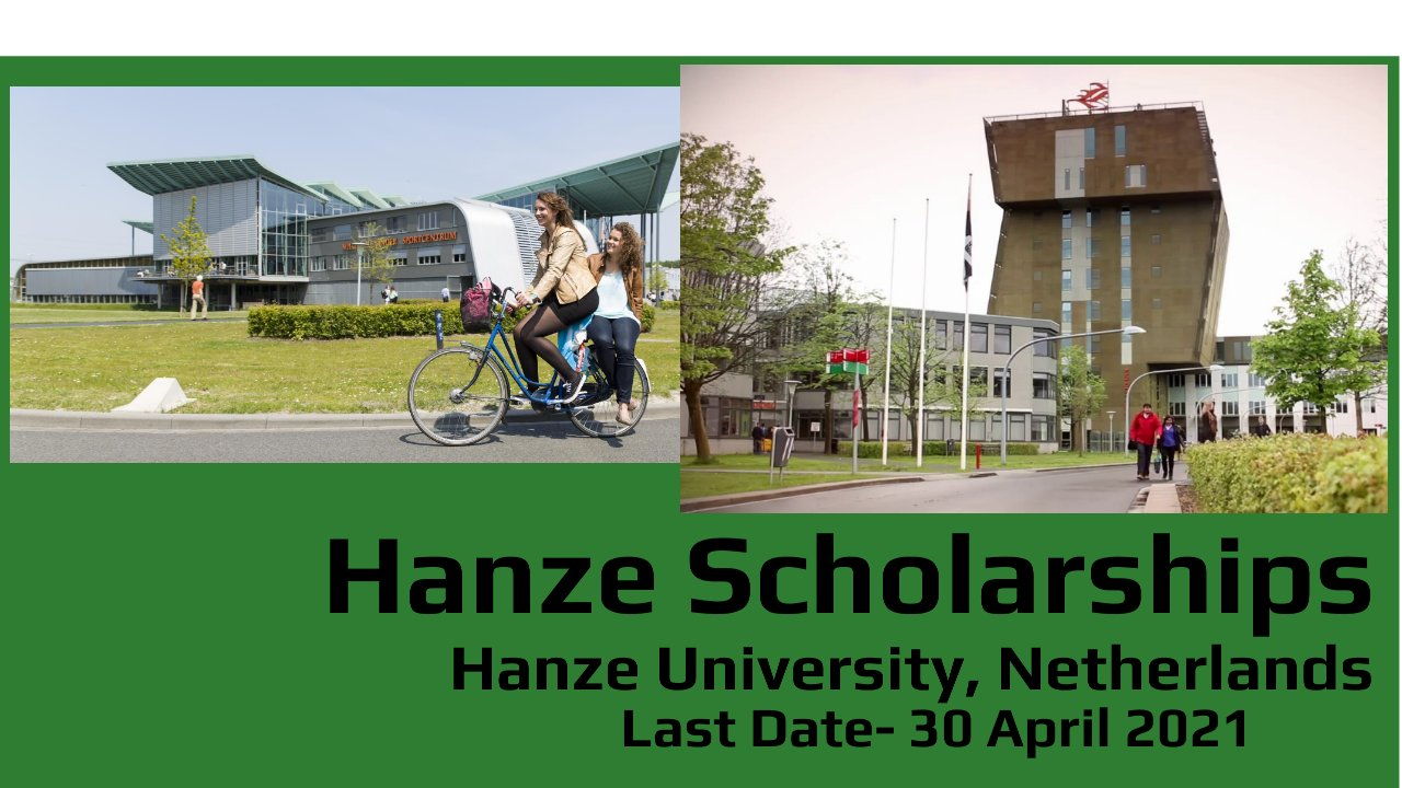 Hanze Scholarships (Fully Funded) By Hanze University, Netherlands